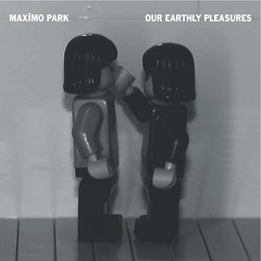 MAXÏMO PARK: Our Earthly Pleasures | by Christoph!