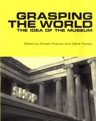 Grashping the World: The Idea of the Museum