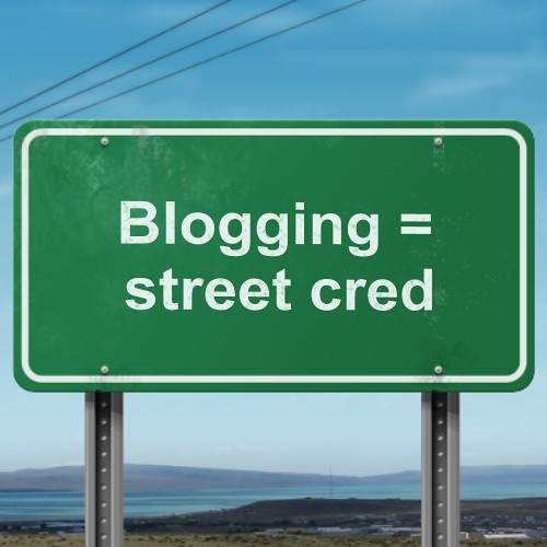 blogging = street cred