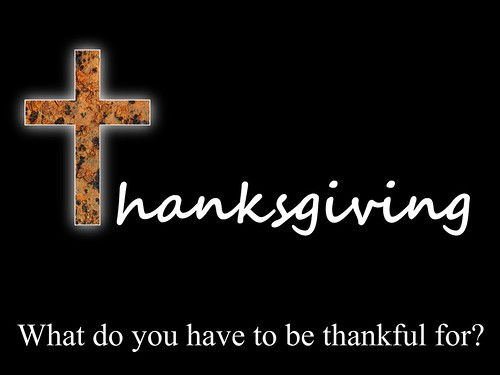 What do you have to be thankful for?   - Christian Wallpaper | by † David Gunter