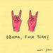 obama, fuck yeah!