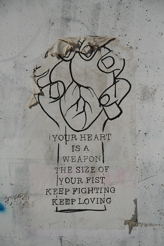 Your Heart is a Weapon the size of your fist. | by hazy jenius