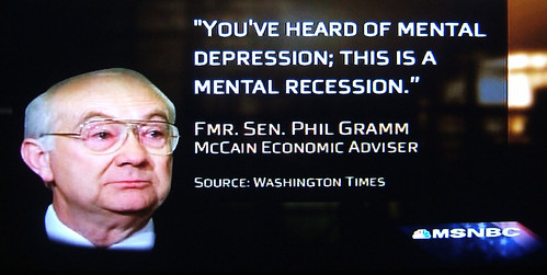 "McCain: ""Fundamentals are Strong"", Gramm: ""Mental"" Recession... 