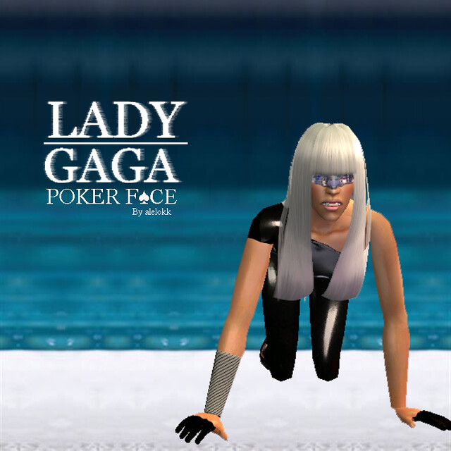 poker face by lady gaga an