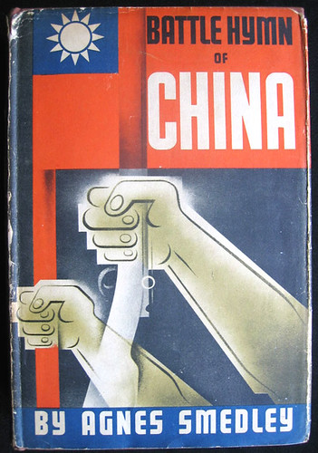 Battle Hymn Of China, by Agnes Smedley - First Edition - jacket design by Jean Carlu - Alfred A. Knopf, January 1943 - LCCN 43012192 - | by ala3letter