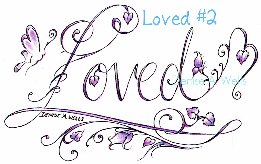 Loved tattoo design by denise a wells another loved for Girly font tattoo