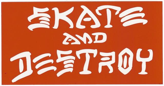 Houseofflyingskates Skate And Destroy Thrasher