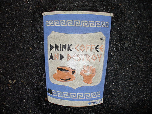 Drink Coffe and Destroy, Toynbee-style | by bleeding_icon