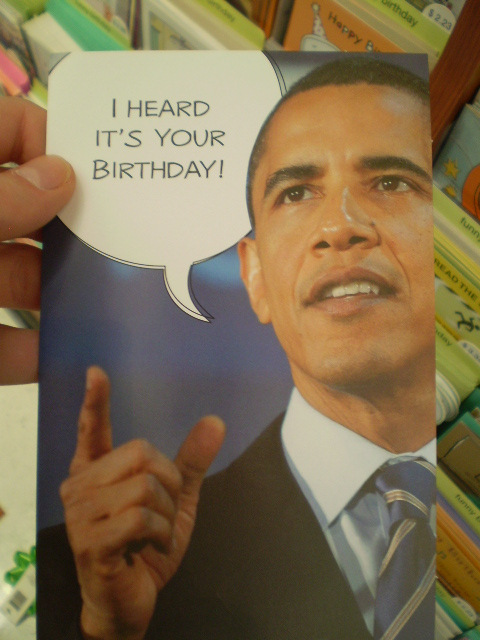 Obama Birthday Card I Heard Its Your Birthday Note Th Flickr