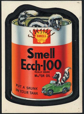 Smell ecch 100 motor oil 1975 topps wacky pack smell for Motor oil smelling poop