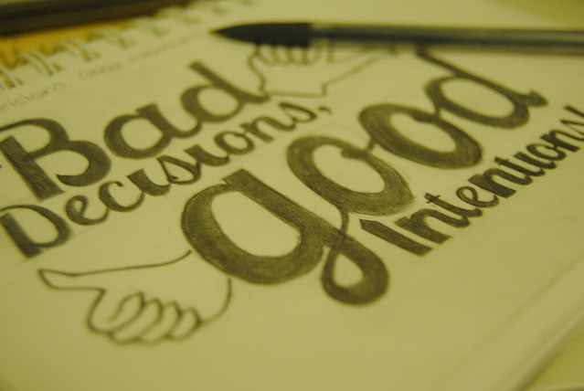 Bad decisions, good intentions! | Flickr - Photo Sharing!