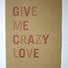 give me crazy love