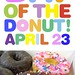 DAY OF THE DONUT! APRIL 23