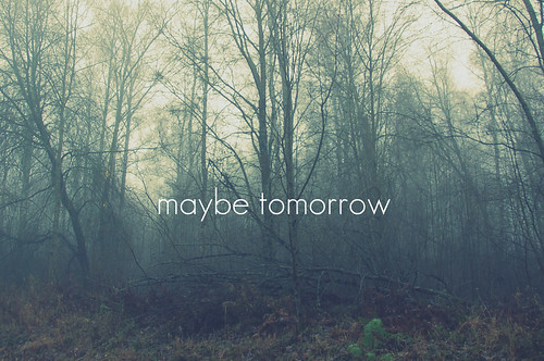 maybe tomorrow | by norromingenstans
