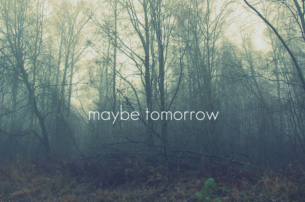 maybe tomorrow | inspired by Stereophonics song with the ...