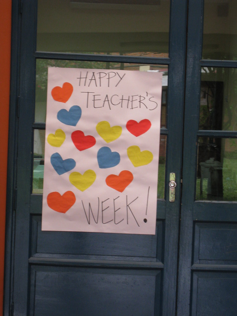 Happy Teacher S Week The School Had Posters Up All Over