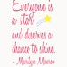 Everyone is a Star - Marilyn Monroe Quote in Pink