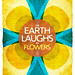 "Poster : ""The Earth Laughs in Flowers"""