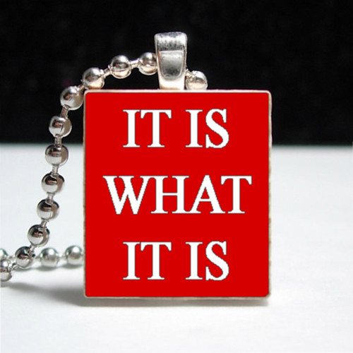 It Is What It Is on Red Scrabble Tile | by BeInspiredDesigns