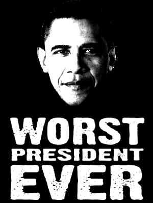 Image result for WORST PRESIDENT EVER OBAMA