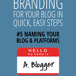 Branding for your blog in quick, easy steps: #5 Naming your blog and social media platforms