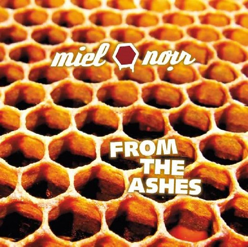 Miel Noir - From the Ashes (2015)