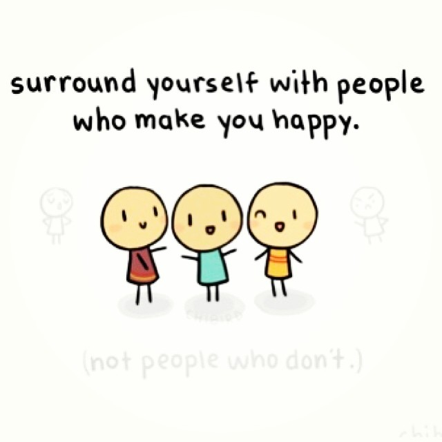 Surround Yourself With People Who Make You Happy Simple A Flickr