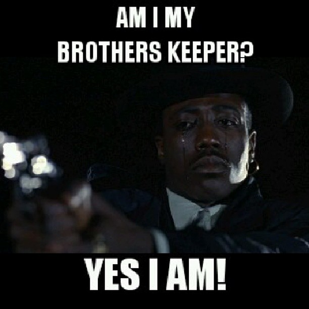 am i my brother keeper essays Now, he is up against a college application deadline, has a bad case of nerves,  and is practically asking you to write the essay for him how far would you go to.