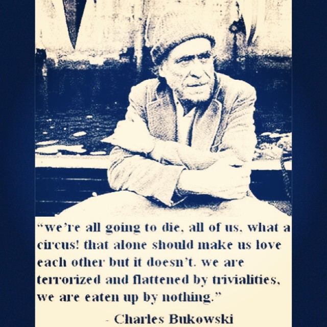 """Love Each Other Or Perish: """"We're All Going To Die, All Of Us, What A Circus! That Al"""