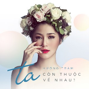 Hương Tràm – Ta Còn Thuộc Về Nhau – iTunes AAC M4A – Single