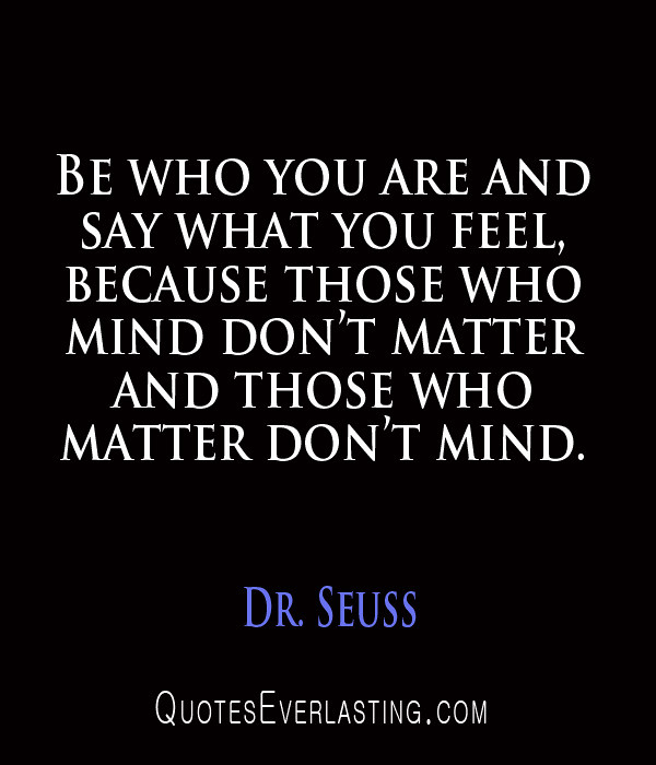Dr Seuss Be Who You Are And Say What You Feel Because