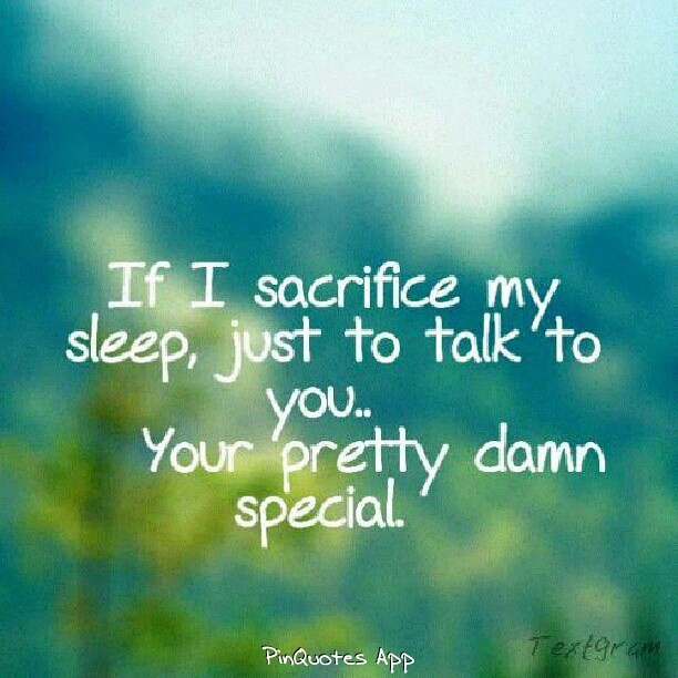 My special friend friendship friend friendship quote friendship - If I Sacrifice My Sleep Just To Talk To You Then You
