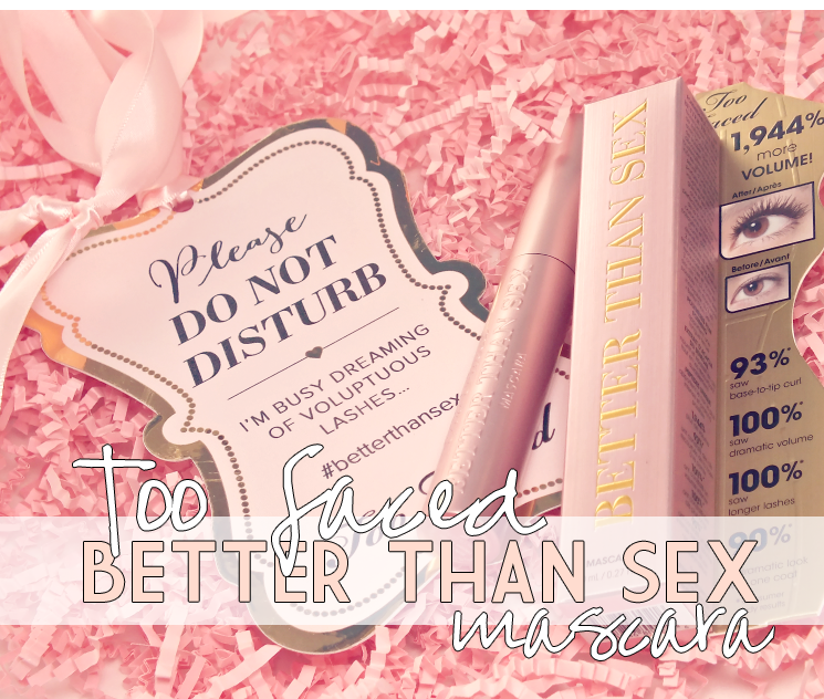 too faced better than sex mascara (2)