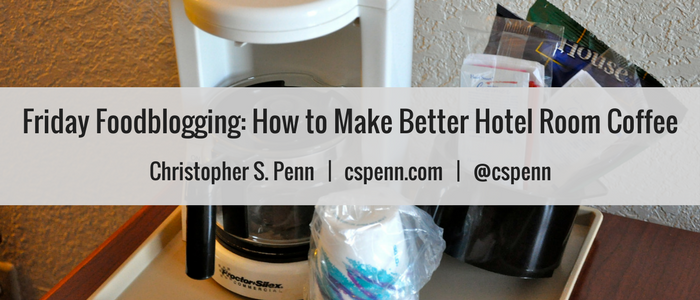 Friday Foodblogging- How to Make Better Hotel Coffee In Room.png