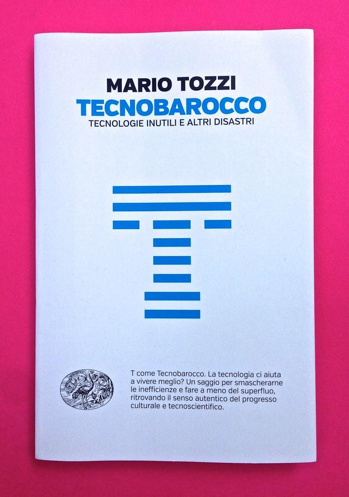 Mario Tozzi, Tecnobarocco. Einaudi 2015. Responsabilità grafica non indicata [Marco Pennisi]. Copertina (part.), 1