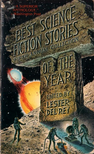 Best Science Fiction Stories of the Year: Fifth Annual Collection. Edited by Lester Del Rey. Ace 1977. Cover artist Alex Ebel