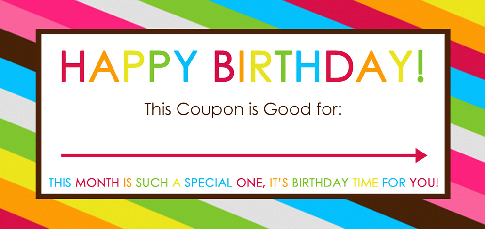 Birthday Coupons There's no reason to lament getting another year older when you can treat yourself to something special with these birthday coupons. Click here to see which restaurants are offering free meals and other special discounts for your big day.