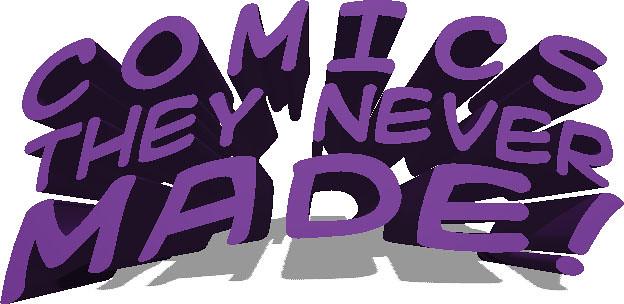 comicstheynevermade