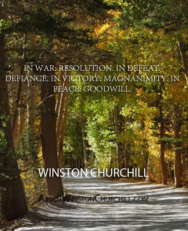 Winston Churchill Victory Quote: ''In War- Resolution. In Defeat- Defiance. In Victory- Mag