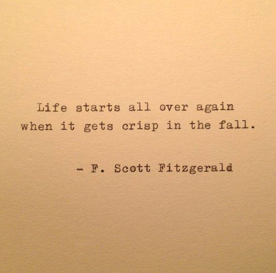 Love Quotes Starting With R : Life starts all over again when it gets crisp in the fall ? Flickr