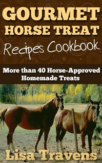 Gourmet Horse Treats Recipe Cookbook by Lisa Travens