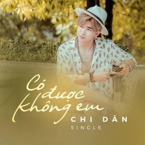 Chi Dân – Có Được Không Em? – iTunes AAC M4A – Single