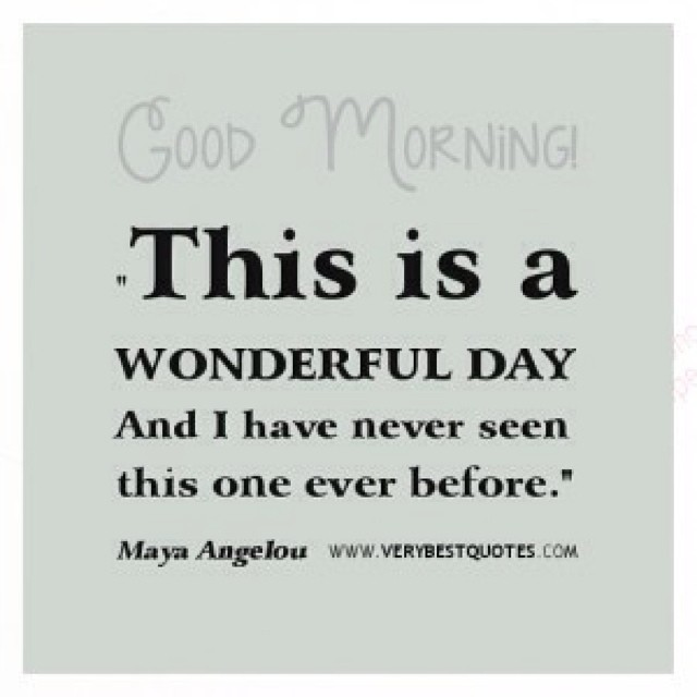 Maya Angelou Quote This Is a Wonderful Day