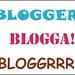 Blogger Blogga Bloggrrr
