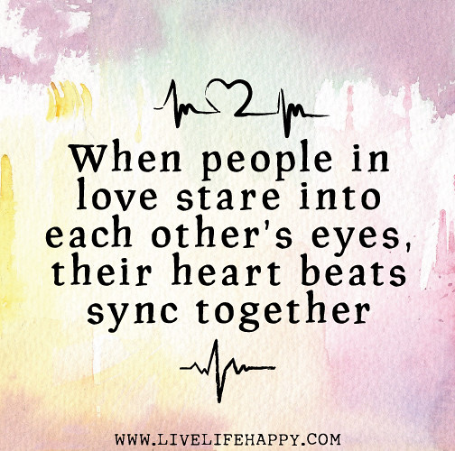 Love Each Other When Two Souls: When People In Love Stare Into Each Other's Eyes, Their He