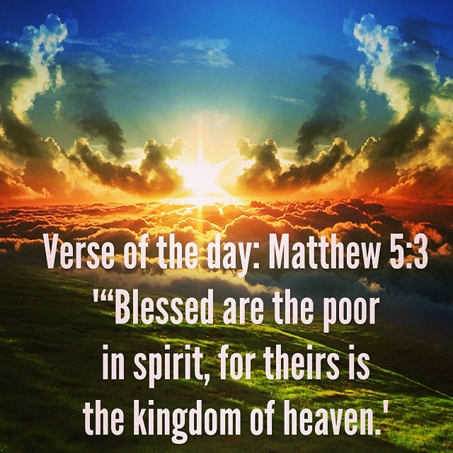 Blessed Are The Poor In Spirit For Theirs Is The Kingdom Of Heaven #verseoftheday ...