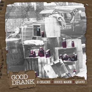 2 Chainz – Good Drank (feat. Gucci Mane & Quavo)
