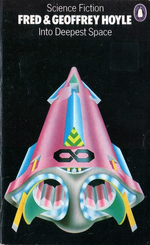Into Deepest Space by Fred & Geoffrey Hoyle. Penguin 1977. Cover artist Peter Tybus