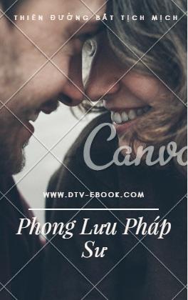 Phong Lưu Pháp Sư - Thiên Đường Bất Tịch Mịch
