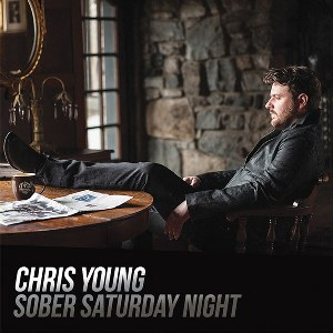 Chris Young – Sober Saturday Night (feat. Vince Gill)